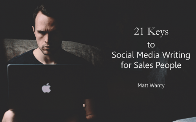 Cover of Matt Wanty guide, 21 Keys to Social Media Writing for sales people.